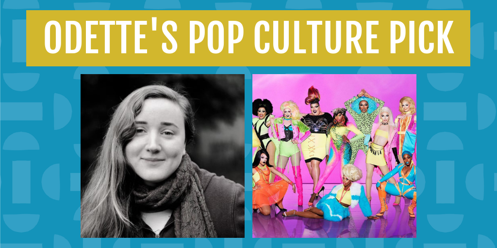 odette's pop culture pick for april is rupaul's drag race