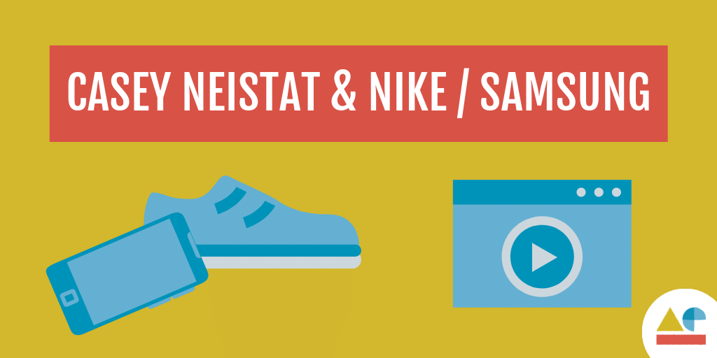 casey neistat and nike and samsung brand partnership