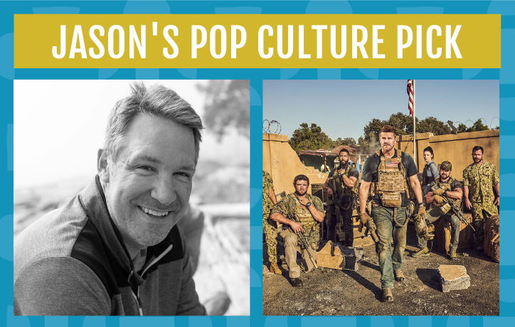Jason's Pop Culture Pick - Seal Team