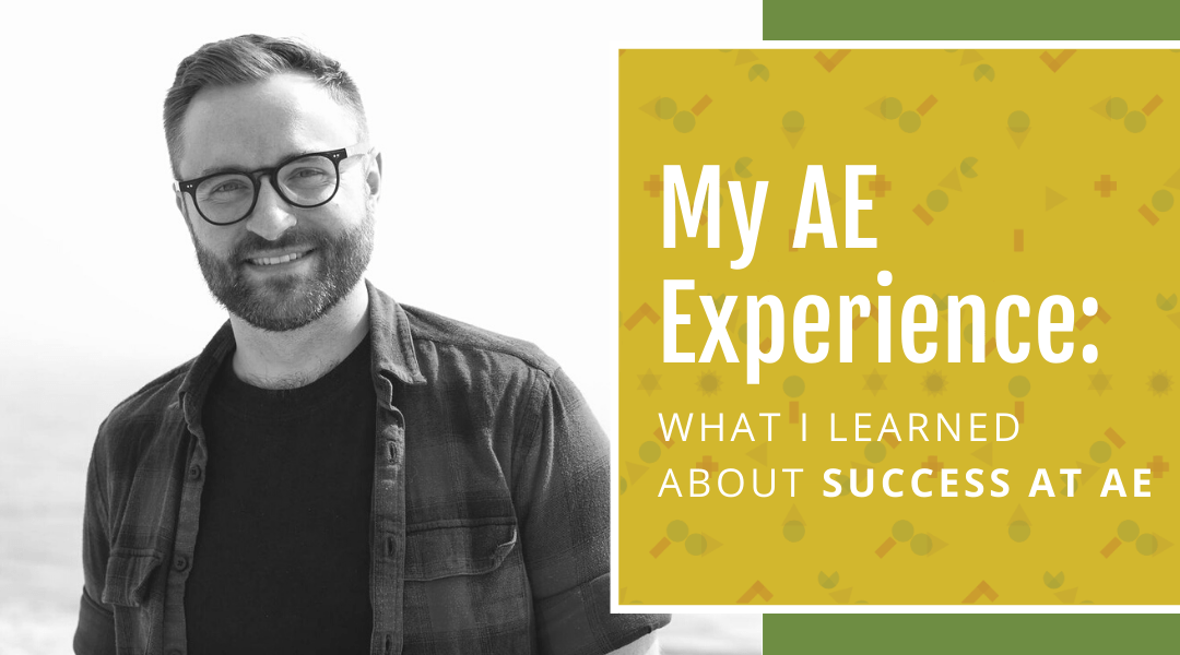 My AE Experience: What I Learned About Success at AE