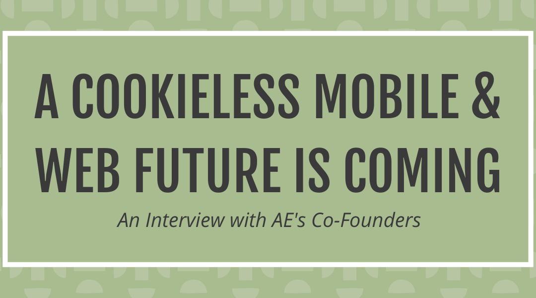 A Cookieless Mobile and Web Future Is Coming